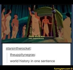 """""""THESE WHITE MEN ARE DANGEROUS."""" .....World history in one sentence."""
