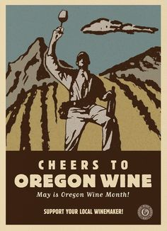 May is Oregon Wine Month.  Cheers!