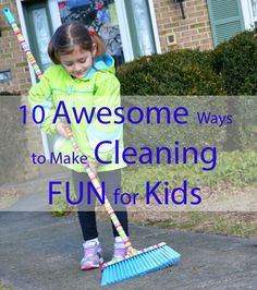 10 Ways to make cleaning fun for Kids