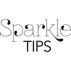 Sparkle Tips text ❤ liked on Polyvore featuring text, words, quotes, sayings, backgrounds, headline, phrase and saying