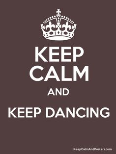 Keep Calm and KEEP DANCING  Poster