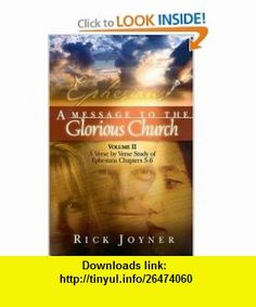 A Message to the Glorious Church, Vol. 1 A Verse by Verse Study of Ephesians, Chapters 1-4 (9781929371297) Rick Joyner , ISBN-10: 1929371292  , ISBN-13: 978-1929371297 ,  , tutorials , pdf , ebook , torrent , downloads , rapidshare , filesonic , hotfile , megaupload , fileserve
