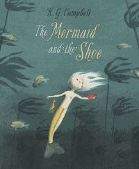 The Mermaid and the Shoe - KG Campbell