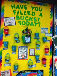 """This ongoing bulletin board activity fuels positive engagement between peers. """"Bucket Filling"""" creates a positive/accepting vibe in the classroom to help develop a strong sense of community. Classroom Displays, Classroom Organization, Classroom Decor, Classroom Management, Behavior Management, Classroom Walls, Classroom Charts, Classroom Posters, Future Classroom"""