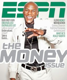"""Floyd Mayweather Jr. featured on the May 2012 cover of ESPN the Magazine's """"Money Issue"""" which hit mailboxes and newsstands fight week."""