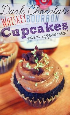 "Dark Chocolate Whiskey Cupcakes! ""Man Approved"""