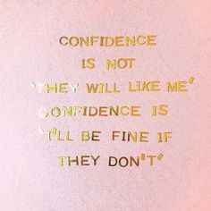 confidence is ALWAYS from within