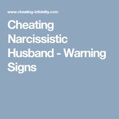 Cheating Narcissistic Husband - Warning Signs