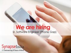Current Opening for Sr.Software Engineer (Phone Gap) : Synapseindia currently hiring for the Sr. Software Engineer (Phone Gap) .
