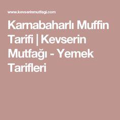 Karnabaharlı Muffin Tarifi | Kevserin Mutfağı - Yemek Tarifleri