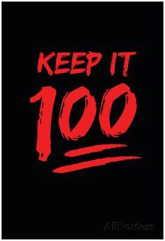 Keep It 100 Prints at AllPosters.com