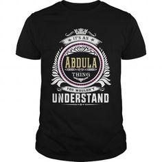Awesome Tee  Abdula  Its an Abdula Thing You Wouldnt Understand  T Shirt Hoodie Hoodies YearName Birthday Shirts & Tees #tee #tshirt #named tshirt #hobbie tshirts #abdula