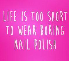 Life is too short . . . #NailQuotes @ShillysWorld