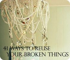 41 Ways To Reuse Your Broken Things     http://diyhomesweethome.com/41-ways-to-reuse-your-broken-things/