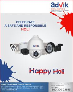 Spread the colours of #Holi with celebrate the #safety of loved ones with Advik's #CCTVcameras.