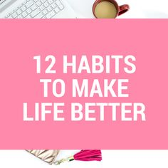 These 12 healthy habits will increase your satisfaction of life and make you an all around happier, less-stressed, better person. With free printables!