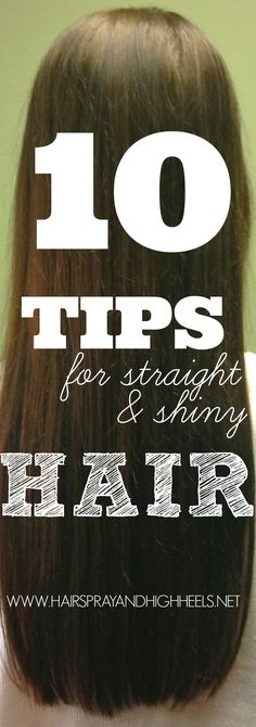 Want to keep your hair straight and shiny? Check out these 10 awesome tips! #hair #beauty #hairtips