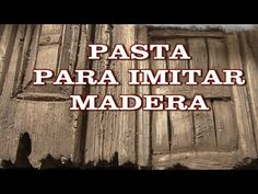 DIY PASTA PARA IMITACIÓN DE MADERA EN POREXPAN - PASTA TO IMITATE WOOD ON POLYSTYRENE - YouTube