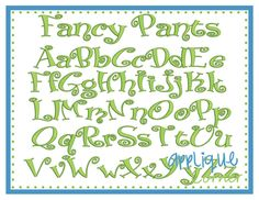"""Fancy Pants Embroidery Font - 1"""", 1.5"""", 2"""", 2.5"""", 3"""", 3.5"""""""