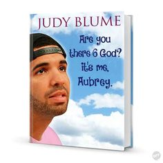 Are You There 6 God? It's Me, Aubrey.