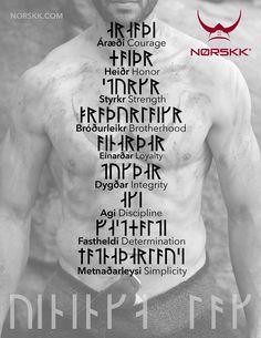 Courage • Honor • Strength • Brotherhood • Loyalty • Integrity • Discipline • Determination • Simplicity  Áræði • Heiðr • Styrkr • Bróðurleikr • Einarðar • Dygðar • Agi • Fastheldi • Metnaðarleysi