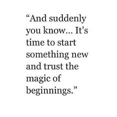 The magic of new beginnings.