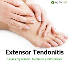 Extensor Tendonitis On Top of Foot – Causes, Symptoms, Treatment & Exercise