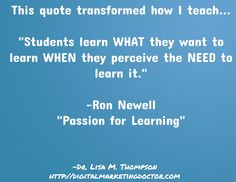 This quote transformed how I teach.  It has also transformed how I do my business with others too.
