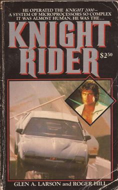 Knight Rider by Glen A. Larson and Roger Hill