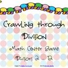 Crawling through division can be used in small groups or math centers. It is played similarly to BINGO. I use it as a game throughout our division ...