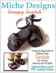 Miche Designs Strappy Sandals Shoe Pattern for 18 inch American Girl Dolls. Liberty Jane Patterns