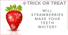 Will Strawberry make your ‪#‎Teeth‬ whiter.?