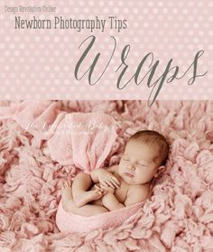 Newborn photography wraps can be intimidating. There are many ways to wrap the little ones, learn how to do 8 of them with these simple how-to's.