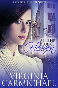 All The Blue of Heaven (Colors of Faith Book 1), http://www.amazon.com/dp/B00BDQ3LCY/ref=cm_sw_r_pi_awdm_SXAVub17DDTJ1