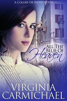 All The Blue of Heaven (Colors of Faith Book 1), http://www.amazon.com/dp/B00BDQ3LCY/ref=cm_sw_r_pi_awdm_SXAVub17DDTJ1