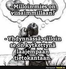 Milloin mies on . Men Vs Women, Twisted Humor, Texts, Haha, Poems, Funny Pictures, Funny Quotes, Thoughts, Sayings