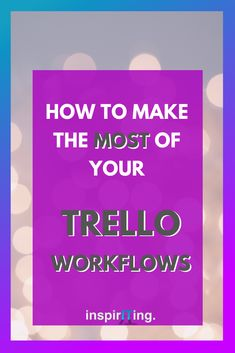 From time to time it's necessary to make adjustments to the workflow routines you have set up in your Trello boards.  In this article, I am highlighting 3 tactics on how to optimize your current workflows and make better use of the resources you have without having your budget explode.  #Trello #workflows #Butler #upgrade #adjustments #outsourcing #optimization #command