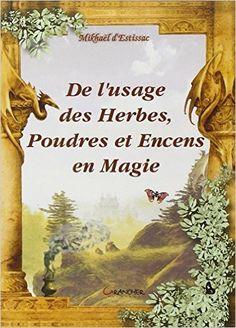 Amazon.fr - Usage des herbes. poudres & encens - Mickaël Estissac - Livres