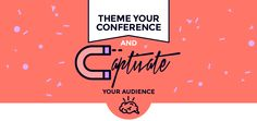 Conference Design :: Ensure your corporate conference is a raging success by including a theme  #conferencedesign #conferencetheme #conferenceidentity #thejobcreative #contentvisualisation