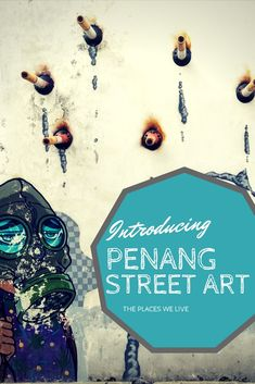 Penang Street Art - Georgetown, Malaysia  The Places We Live  #travel #art