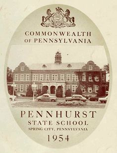 """Pennhurst State School and Hospital.   """"If we do not learn from the past, we are doomed to repeat it."""" preservepennhurst.org"""