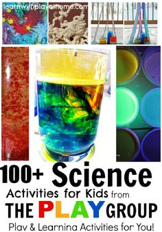 100+ Science Activities from The PLAY Group (Learn with Play at home)