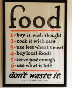 New color! The current locavore and slow food movements have their origins in this vintage U. Food Administration poster from the World Wars. Updated with digitally-colored hand lettering and a new vintaged background. Think Food, Food For Thought, Kitchen Poster, Kitchen Art, Kitchen Rules, Vintage Kitchen, Kitchen Decor, Aqua Kitchen, Messy Kitchen
