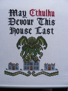 May Cthulhu Devour This House Last by hardcorestitchcorps on Etsy