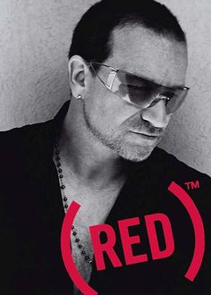 Love product RED. Brilliant in it's simplicity. Helping those in need while buying what you need. Thank you Bono!