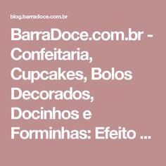 BarraDoce.com.br - Confeitaria, Cupcakes, Bolos Decorados, Docinhos e Forminhas: Efeito Aveludado