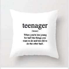 teen throw pillow More. teen throw pillow More. Teen Quotes, Cute Quotes, Funny Quotes, Humor Quotes, Funny Relatable Memes, Funny Texts, Teen Throws, Cute Pillows, Funny Pillows