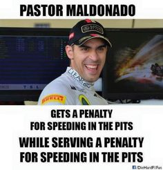 Just Pastor Maldonado things #Legend - Formula 1