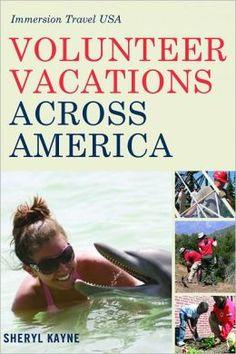 Volunteer Vacations Across America: Immersion Travel USA