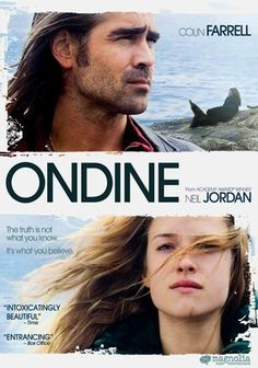 Ondine (2009) An Irish fisherman (Colin Farrell) hauls in an unexpected catch when a mysterious girl (Alicja Bachleda) gets tangled in his nets and soon affects the lives of everyone around her in this fantastical seaside tale from director Neil Jordan (Interview with the Vampire). Is it possible this beautiful stranger is a mythical sea nymph who's been summoned from the ocean's depths ... or is she something far more common?